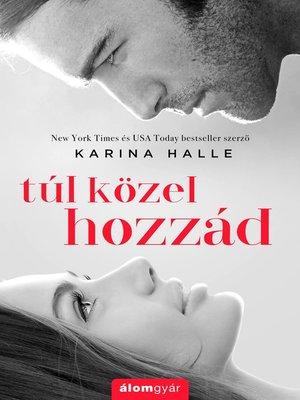 cover image of Túl közel hozzád