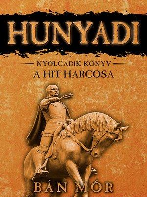 cover image of Hunyadi - A hit harcosa