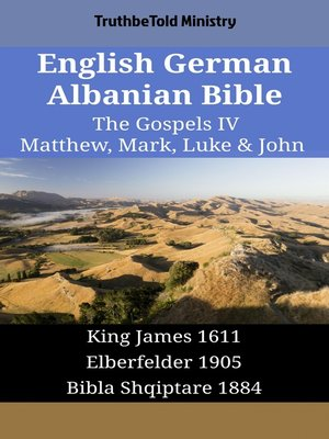 cover image of English German Albanian Bible - The Gospels IV - Matthew, Mark, Luke & John
