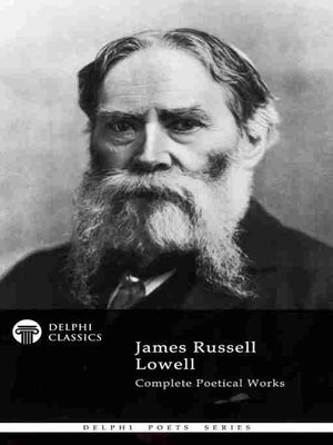 cover image of Delphi Complete Poetical Works of James Russell Lowell
