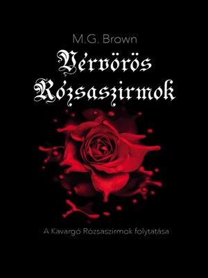 cover image of Vérvörös Rózsaszirmok