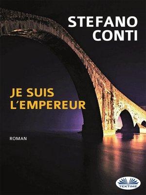 cover image of Je Suis L'Empereur