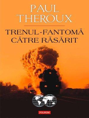 cover image of Trenul-fantomă către Răsărit