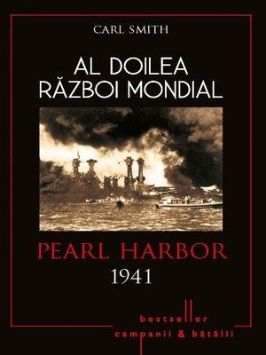 cover image of Al Doilea Război Mondial--02--Pearl Harbor 1941