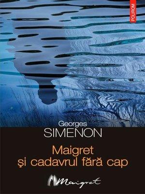 cover image of Maigret și cadavrul fără cap