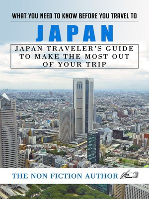 cover image of What You Need to Know Before You Travel to Japan