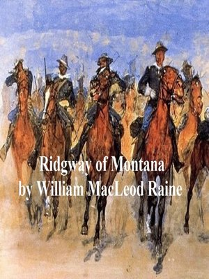 cover image of Ridgway of Montana, a Story of To-Day, in Which the Hero is Also the Villain