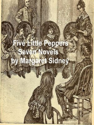cover image of Five Little Peppers Seven Novels