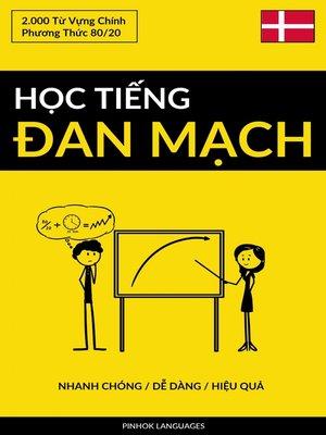 cover image of Học Tiếng Đan Mạch--Nhanh Chóng / Dễ Dàng / Hiệu Quả