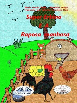 cover image of Super-Erbino E a Raposa Manhosa