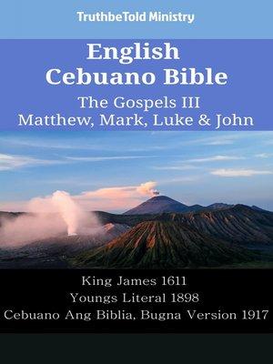 cover image of English Cebuano Bible - The Gospels III - Matthew, Mark, Luke & John