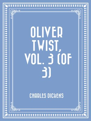 cover image of Oliver Twist, Volume 3 (of 3)