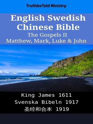 cover image of English Swedish Chinese Bible--The Gospels II--Matthew, Mark, Luke & John