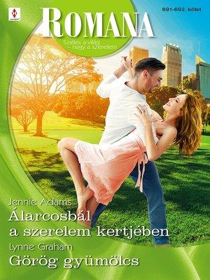 cover image of Romana 691.-692.--Álarcosbál a szerelem kertjében; Görög gyümölcs