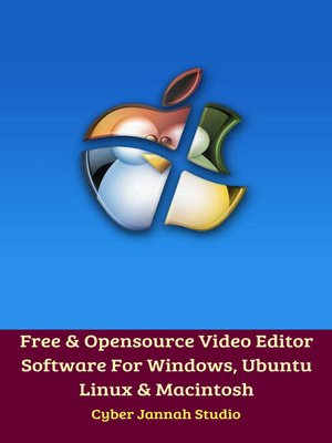 cover image of Free & Opensource Video Editor Software For Windows, Ubuntu Linux & Macintosh