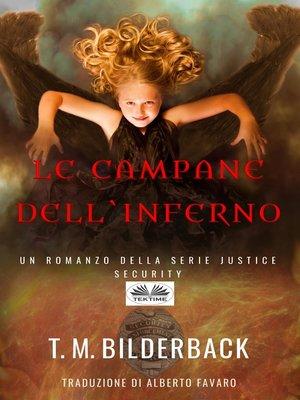 cover image of Le Campane Dell'Inferno--Un Romanzo Della Serie Justice Security