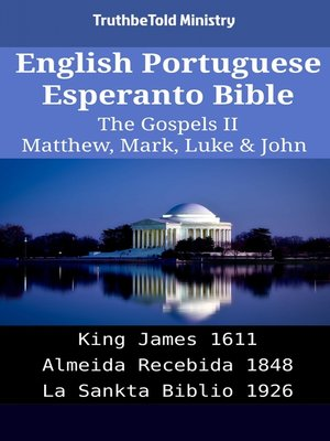 cover image of English Portuguese Esperanto Bible--The Gospels II--Matthew, Mark, Luke & John