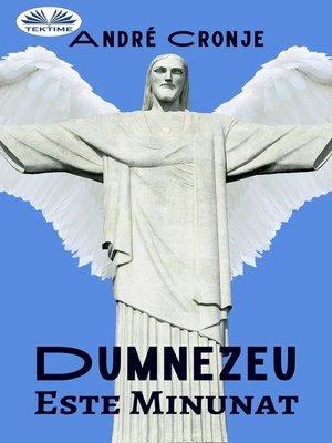 cover image of Dumnezeu Este Minunat