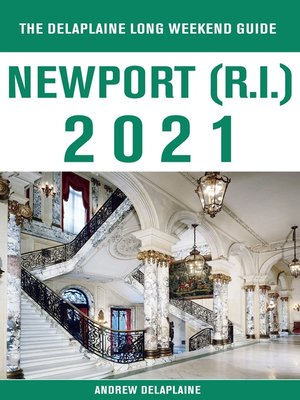 cover image of Newport (R.I.)--The Delaplaine 2021 Long Weekend Guide