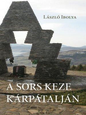 cover image of A sors keze Kárpátalján