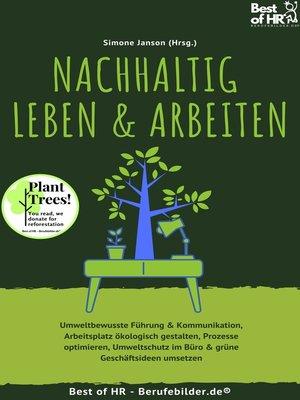 cover image of Nachhaltig leben & arbeiten