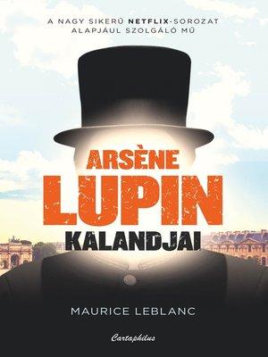 cover image of Arséne Lupin kalandjai