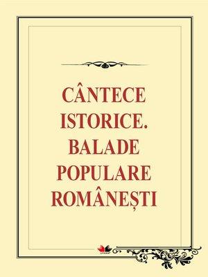 cover image of Cântece istorice. Balade populare românești