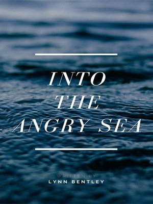 cover image of Into The Angry Sea