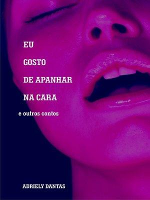 cover image of Eu gosto de apanhar na cara e outros contos