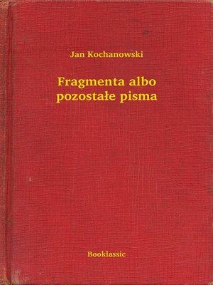 cover image of Fragmenta albo pozostałe pisma
