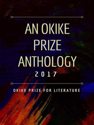 cover image of An Okike Prize Anthology 2017