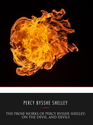 cover image of The Prose Works of Percy Bysshe Shelley: On the Devil, and Devils