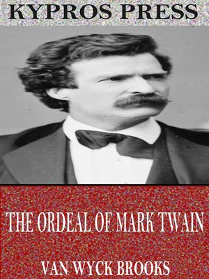 cover image of The Ordeal of Mark Twain