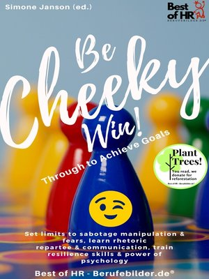 cover image of Be Cheeky, Win! Push Through to Achieve Goals