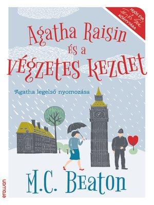 cover image of Agatha Raisin és a végzetes kezdet