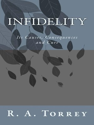 cover image of Infidelity; Its Causes, Consequences and Cure