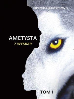 cover image of Ametysta 7 wymiar tom 1