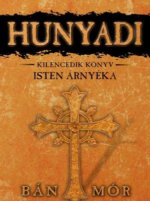 cover image of Hunyadi - Isten árnyéka