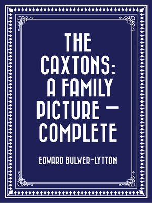 cover image of The Caxtons: A Family Picture — Complete