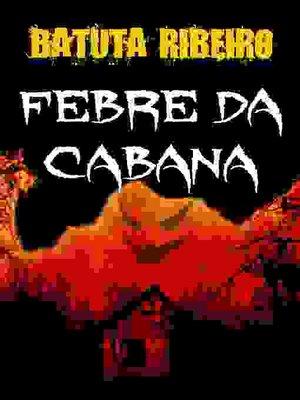 cover image of Febre da cabana