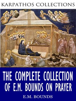 cover image of The Complete Collection of E.M Bounds on Prayer