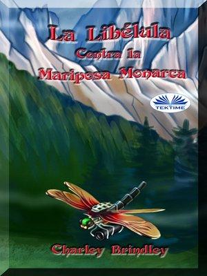 cover image of La Libélula Contra La Mariposa Monarca