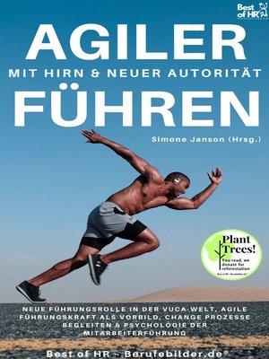 cover image of Agiler Führen mit Hirn & neuer Autorität
