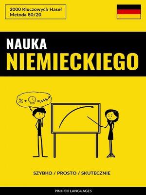 cover image of Nauka Niemieckiego--Szybko / Prosto / Skutecznie