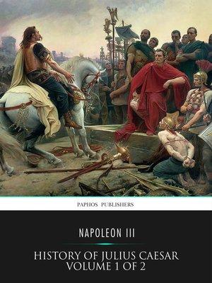 cover image of History of Julius Caesar Volume 1 of 2