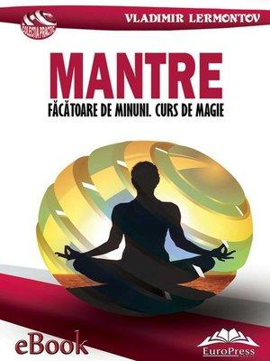 cover image of Mantre făcătoare de minuni. Curs de magie