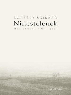 cover image of Nincstelenek