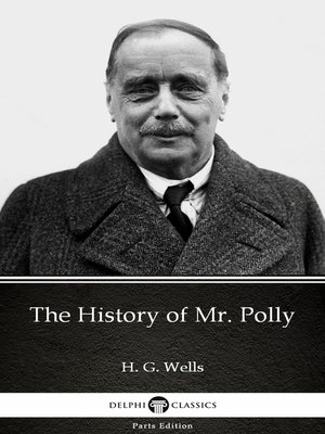 cover image of The History of Mr. Polly by H. G. Wells