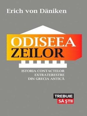 cover image of Odiseea zeilor. Istoria contactelor extraterestre din Grecia Antică