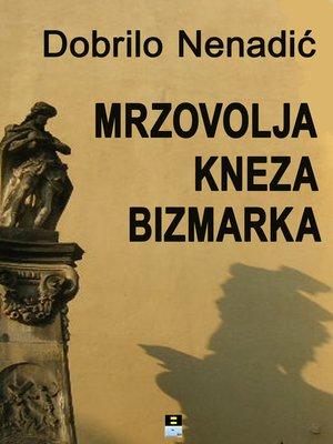 cover image of MRZOVOLJA KNEZA BIZMARKA